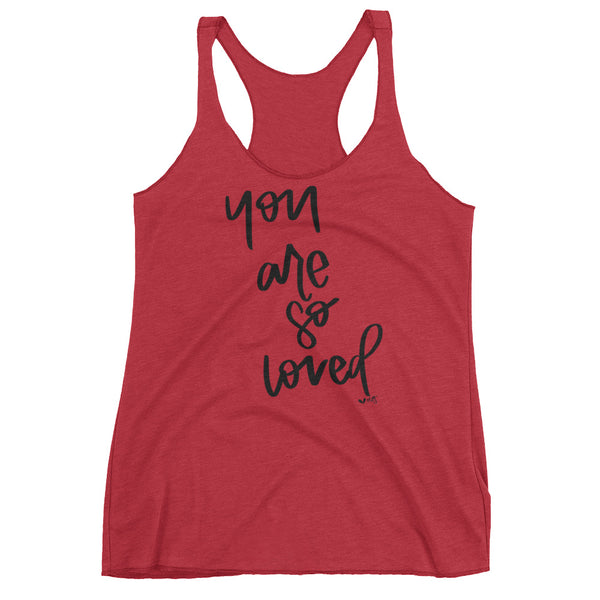 YOU ARE SO LOVED // women's racerback tank, black lettering