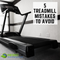 5 Treadmill Mistakes to Avoid