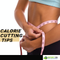 Calorie Cutting Tips