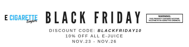 Black Friday | Cyber Monday E Juice Sale 2018