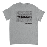 No Requests Have A Nice Day T-Shirt