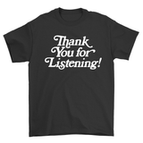Thank You For Listening T-Shirt