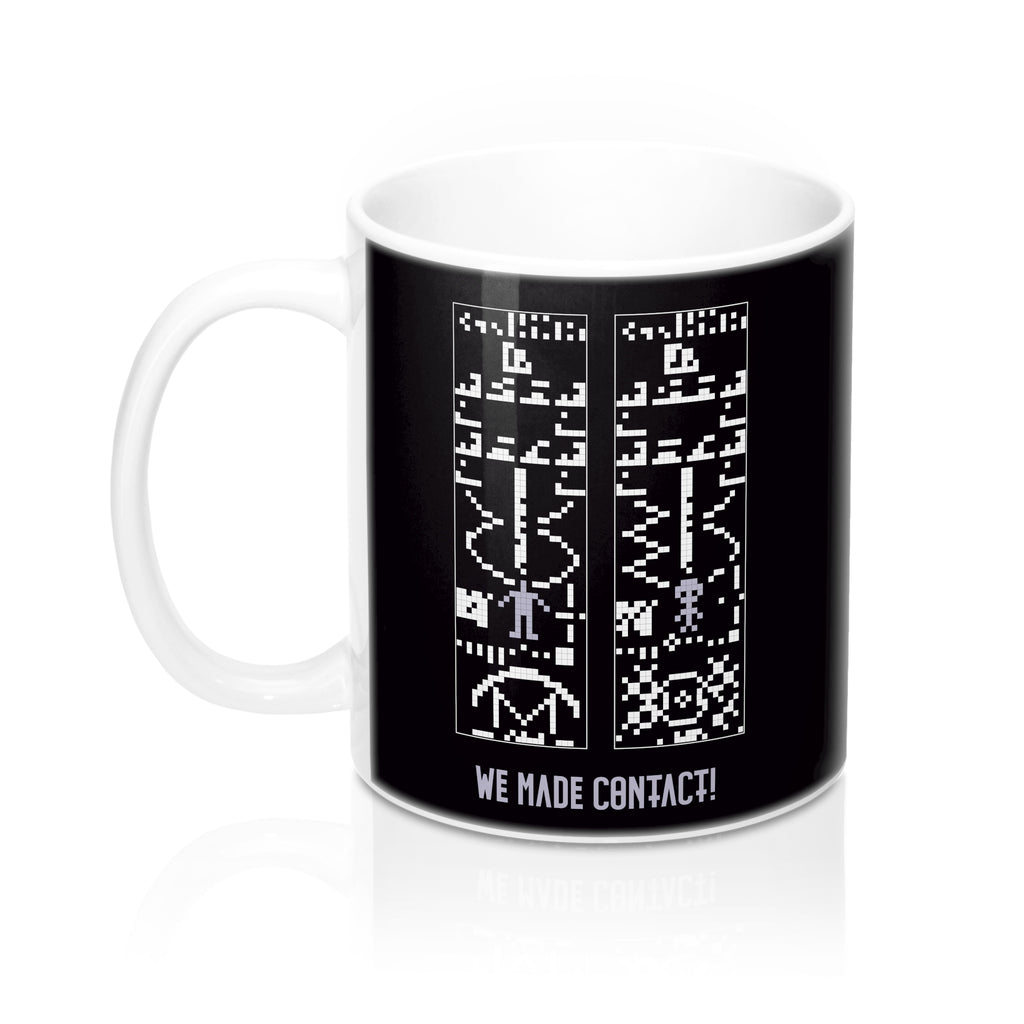 We Made Contact - Mug 11oz