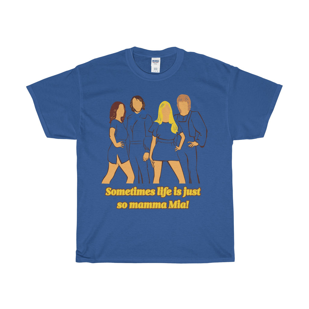 Sometimes Life Is So Mamma Mia - Unisex - T-shirts/Tee