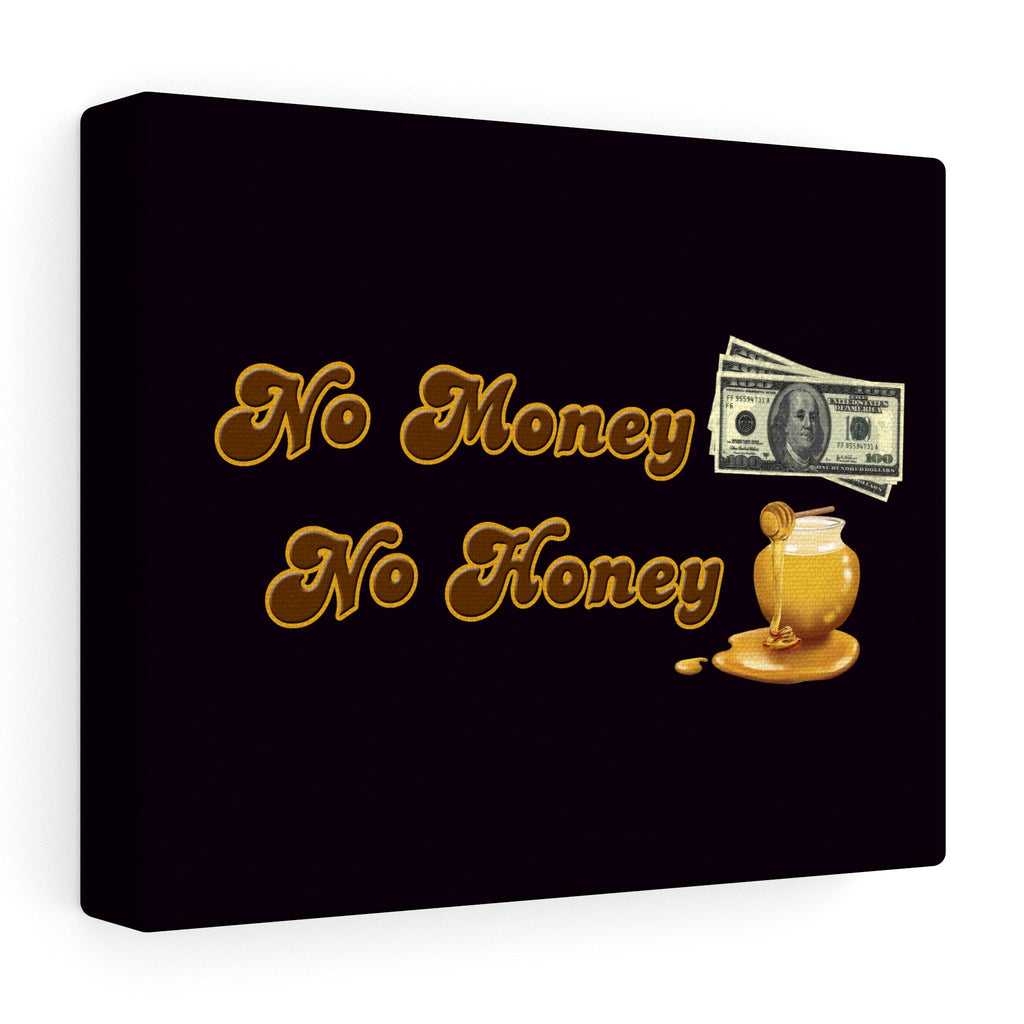 No Money No Honey - Stretched canvas- Humor