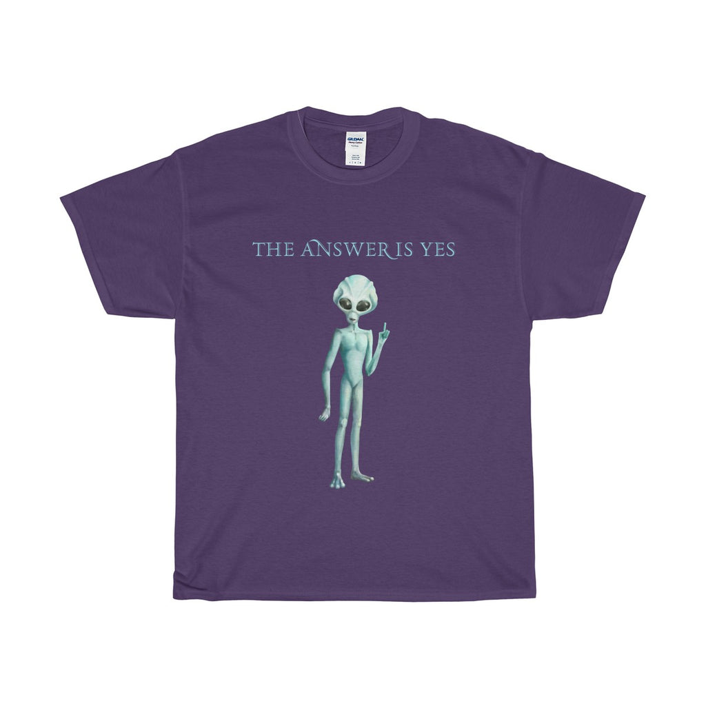 The Answer is Yes- Unisex - T-Shirt