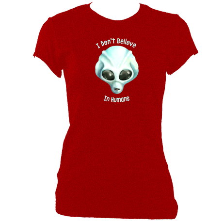 I Don't Believe In Humans - Women's Fitted T-Shirts