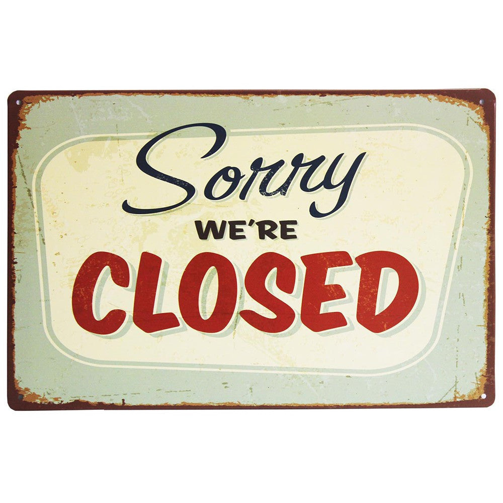 Metal Plaque - Sorry We Are Closed