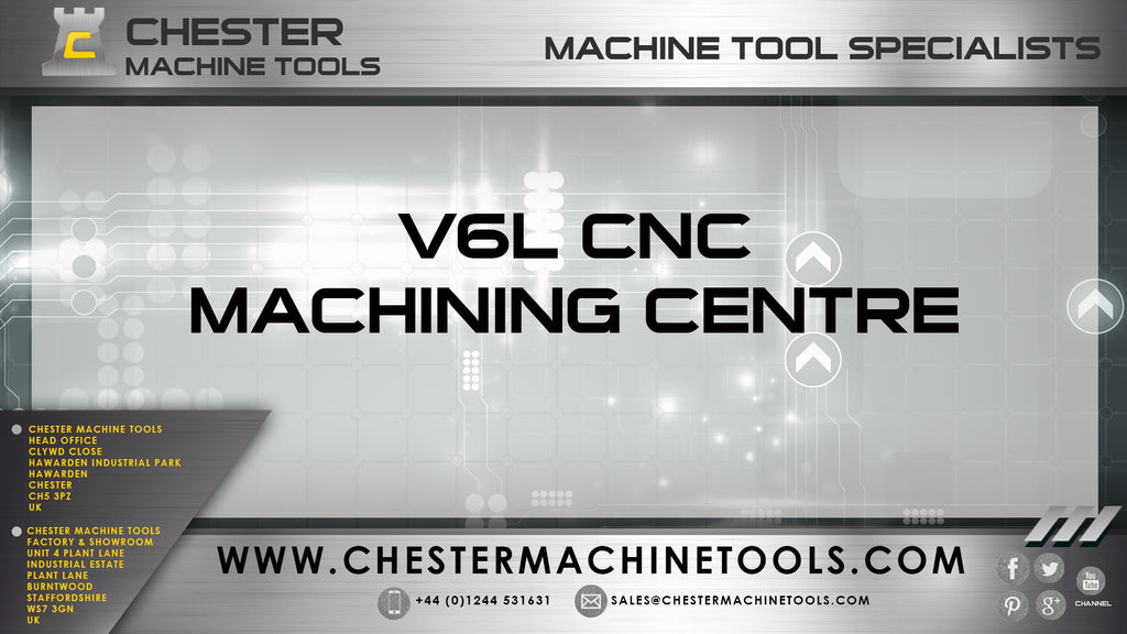 Our YouTube Channel features Chester latest V6L CNC Machining Centre