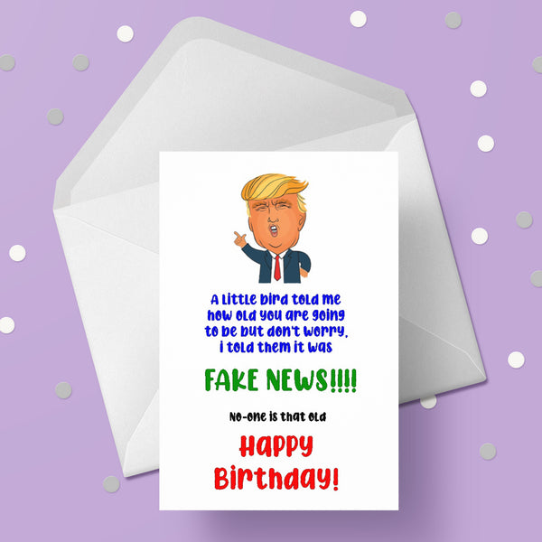 Birthday Card - Donald Trump Fake News