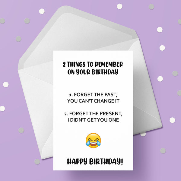 Funny Birthday Card 34 - 2 things to remember