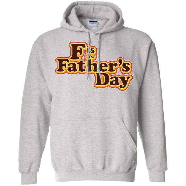 F is For Father's Day - Pullover Hoodie 8 oz