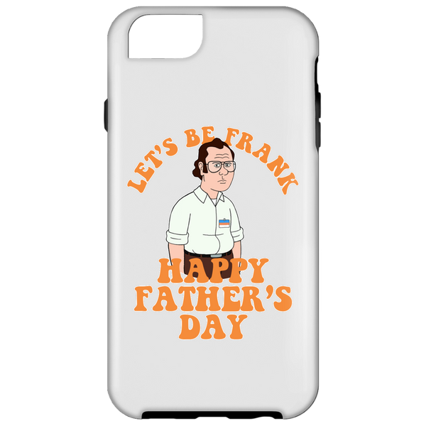 Let's Be Frank - Phone Cases