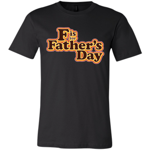 F is For Father's Day - Bella + Canvas Unisex Jersey Short-Sleeve T-Shirt
