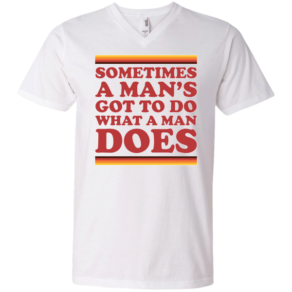 Man's Gotta Do - Men's Printed V-Neck T