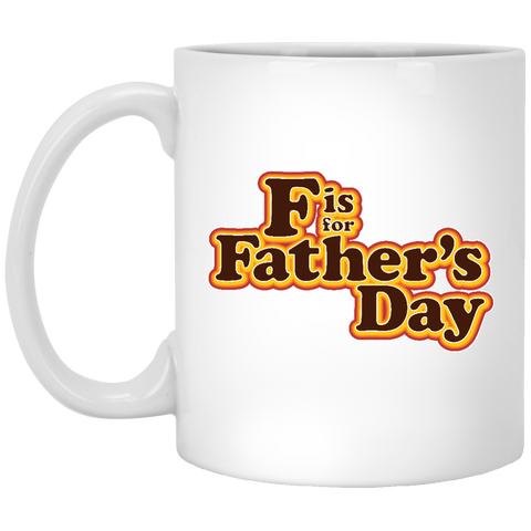 F is For Father's Day -  11 oz. Mug