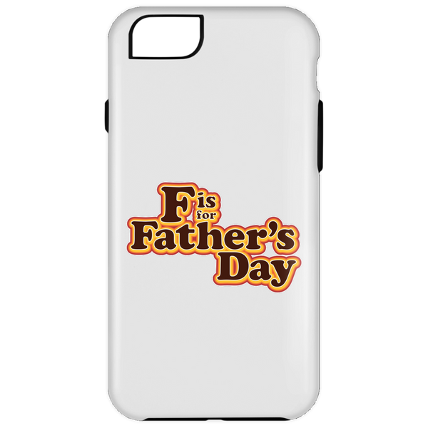 F is For Father's Day - Phone Cases