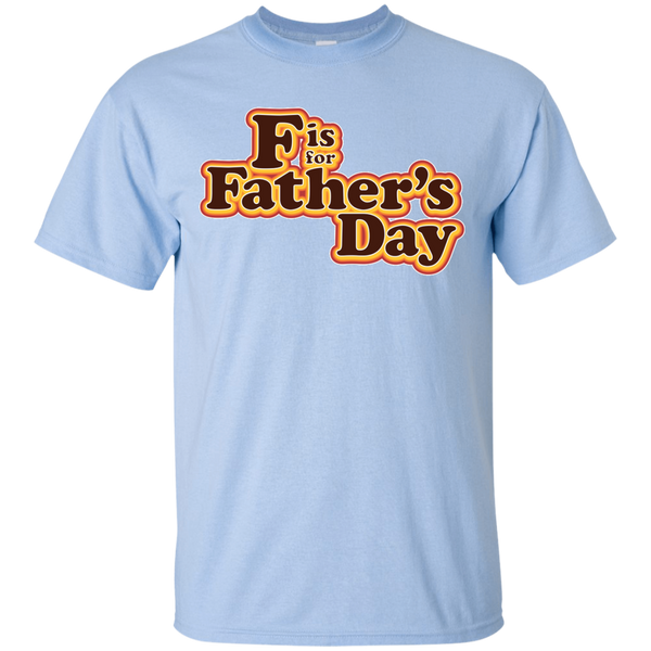 F is For Father's Day - Custom Ultra Cotton T-Shirt
