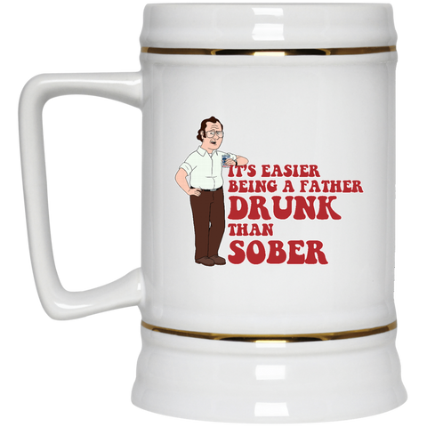Drunk Father -  Beer Stein - 22 oz