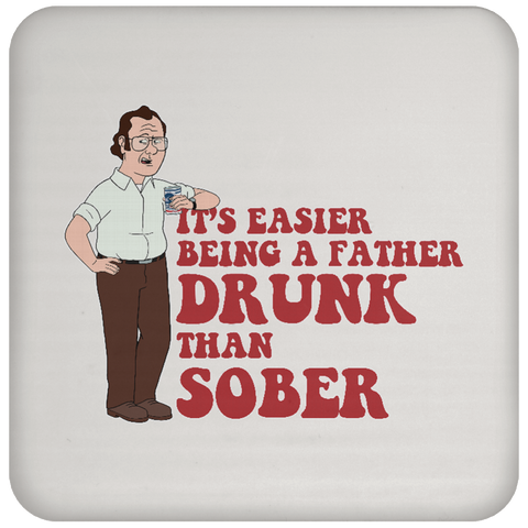 Drunk Father -  Coaster