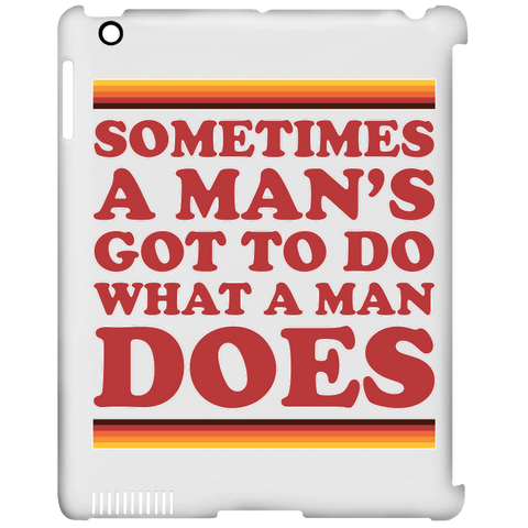 Man's Gotta Do - iPad Clip Case