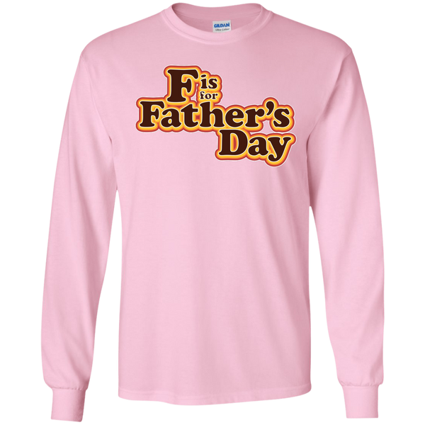 F is For Father's Day - LS Ultra Cotton Tshirt