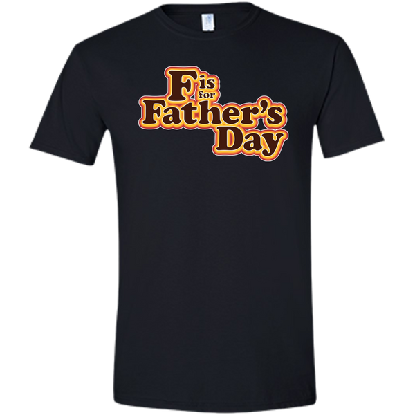 F is For Father's Day - Softstyle T-Shirt