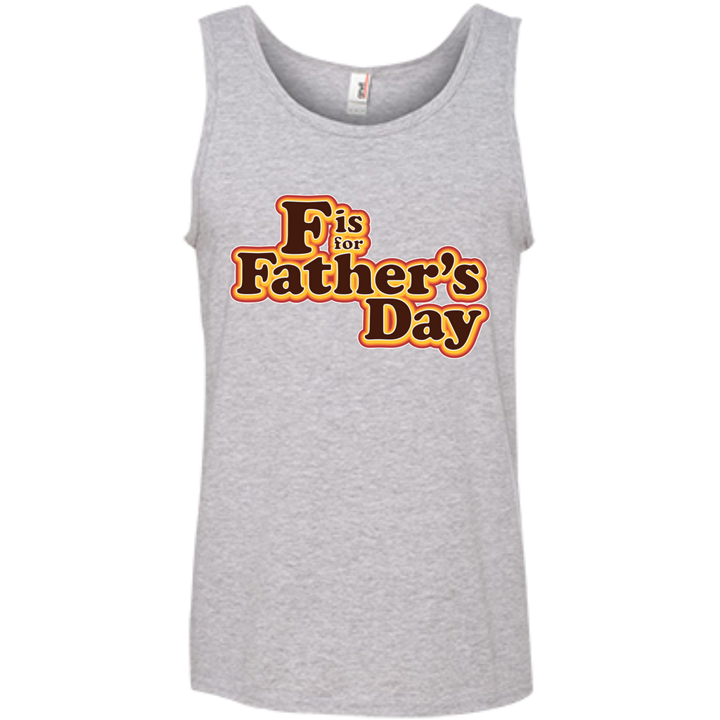 F is For Father's Day - 100% Ringspun Cotton Tank Top