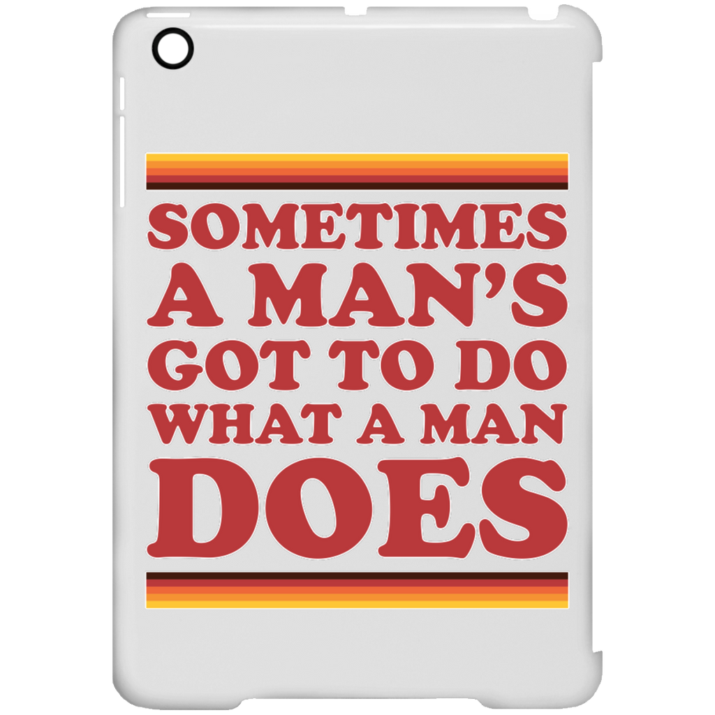 Man's Gotta Do - iPad Mini Clip Case
