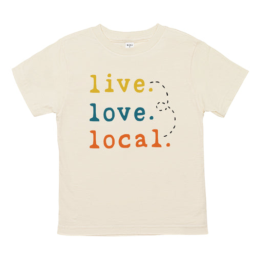 Live. Love. Local. Organic Unbleached Tee