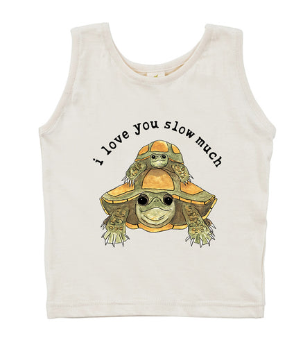 I Love You Slow Much  | Organic Unbleached Tank Top