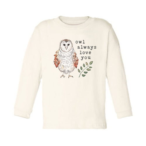 Owl Always Love You | Organic Unbleached Toddler Tee, Long Sleeve