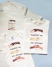 Together We Are Stronger | Organic Unbleached Tee