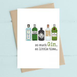 So much Gin so little time Greetings Card