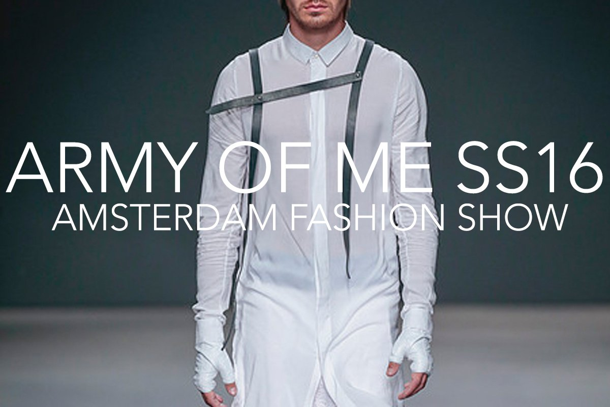 Army of Me Catwalk Fashion Show Amsterdam SS16 Shop online our huge selection in Aleluya Barcelona Online Store