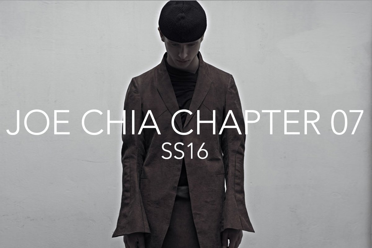 Joe Chia Spring/Summer 2016 Collection – Chapter 7