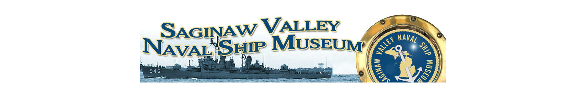 Saginaw Valley Naval Ship Museum, Home of the USS Edson