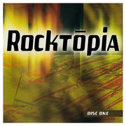 Rocktopia Disc One 69836-81154-2 where all your rock dreams come true!