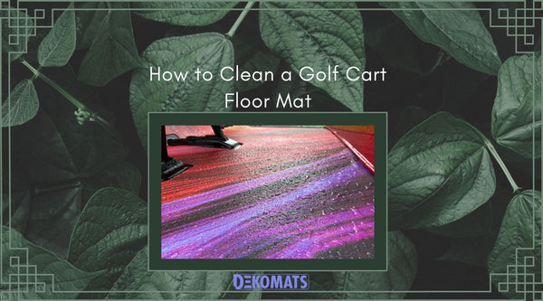 How to clean a golf cart floor mat.