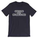 GEEK IS ME Unisex t-shirt - Theta Saber Mounts