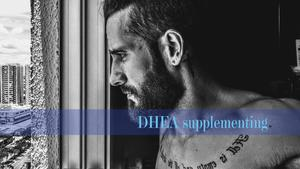 7 Benefits of Increasing DHEA & Testosterone Levels in Men