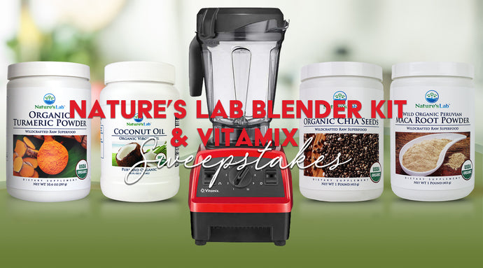 Win a Vitamix Blender & Nature's Lab Blender Kit - $400 Retail Value!