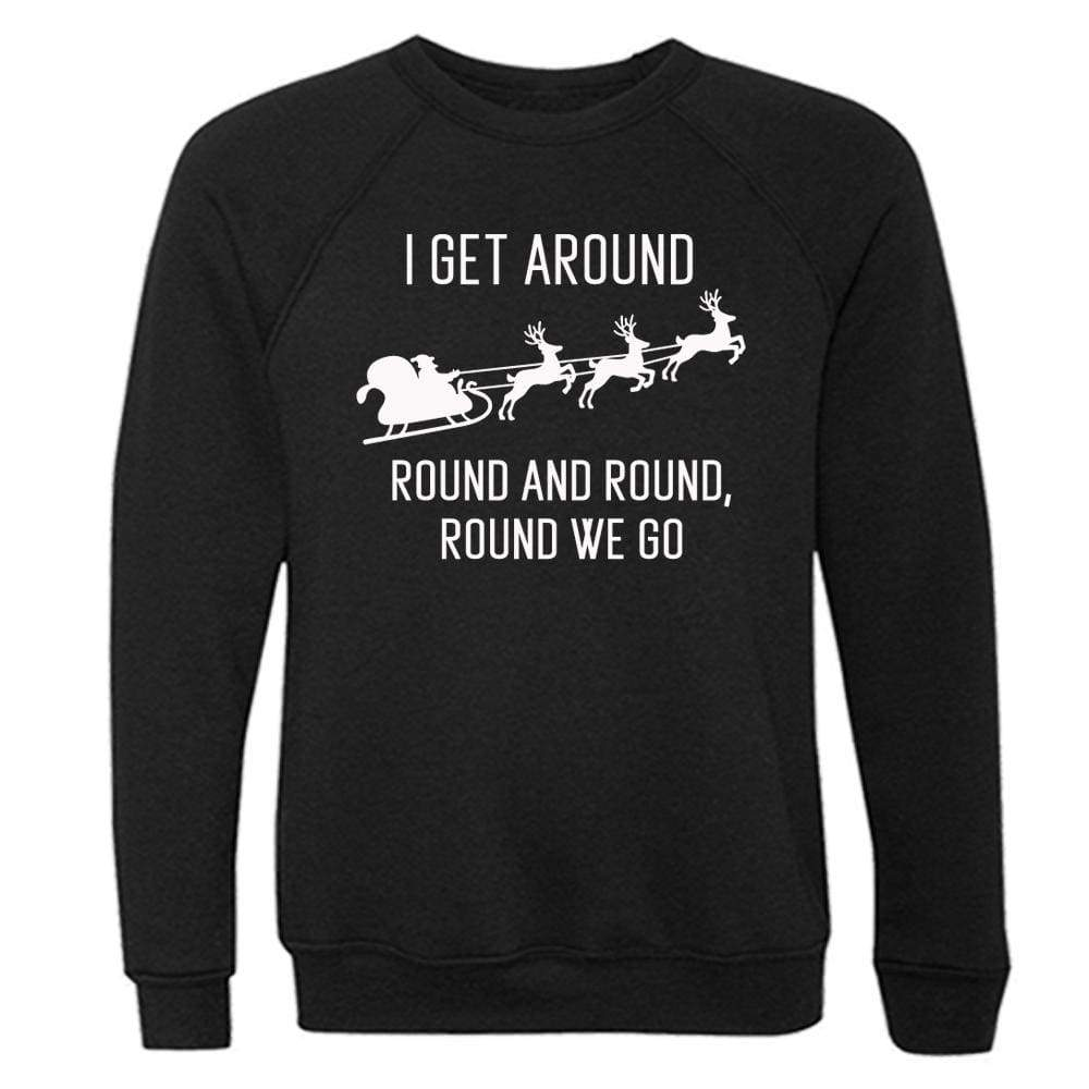 I Get Around Crewneck Hoodie 2pac Black christmas fleece holiday One Messy Bun