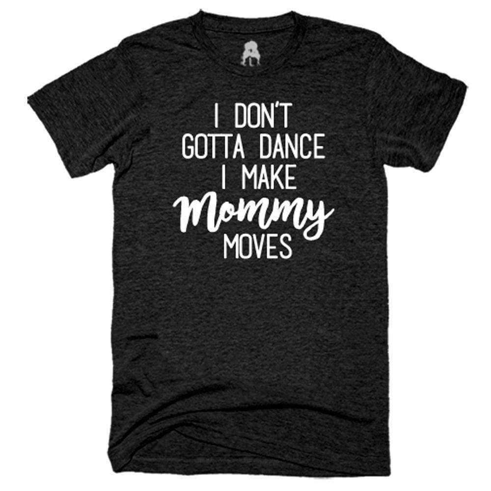 Mommy Moves T-Shirt bodak cardi b dance hip hop One Messy Bun