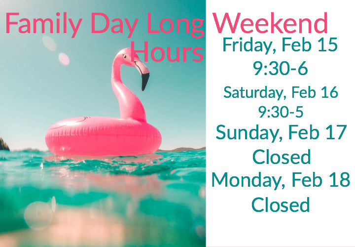 Come shop with us this Family Day Weekend!