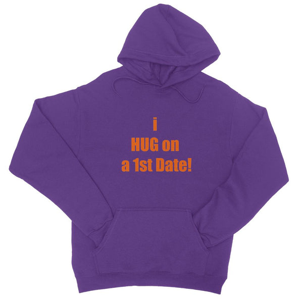 i HUG on the 1st date sign -tango College Hoodie
