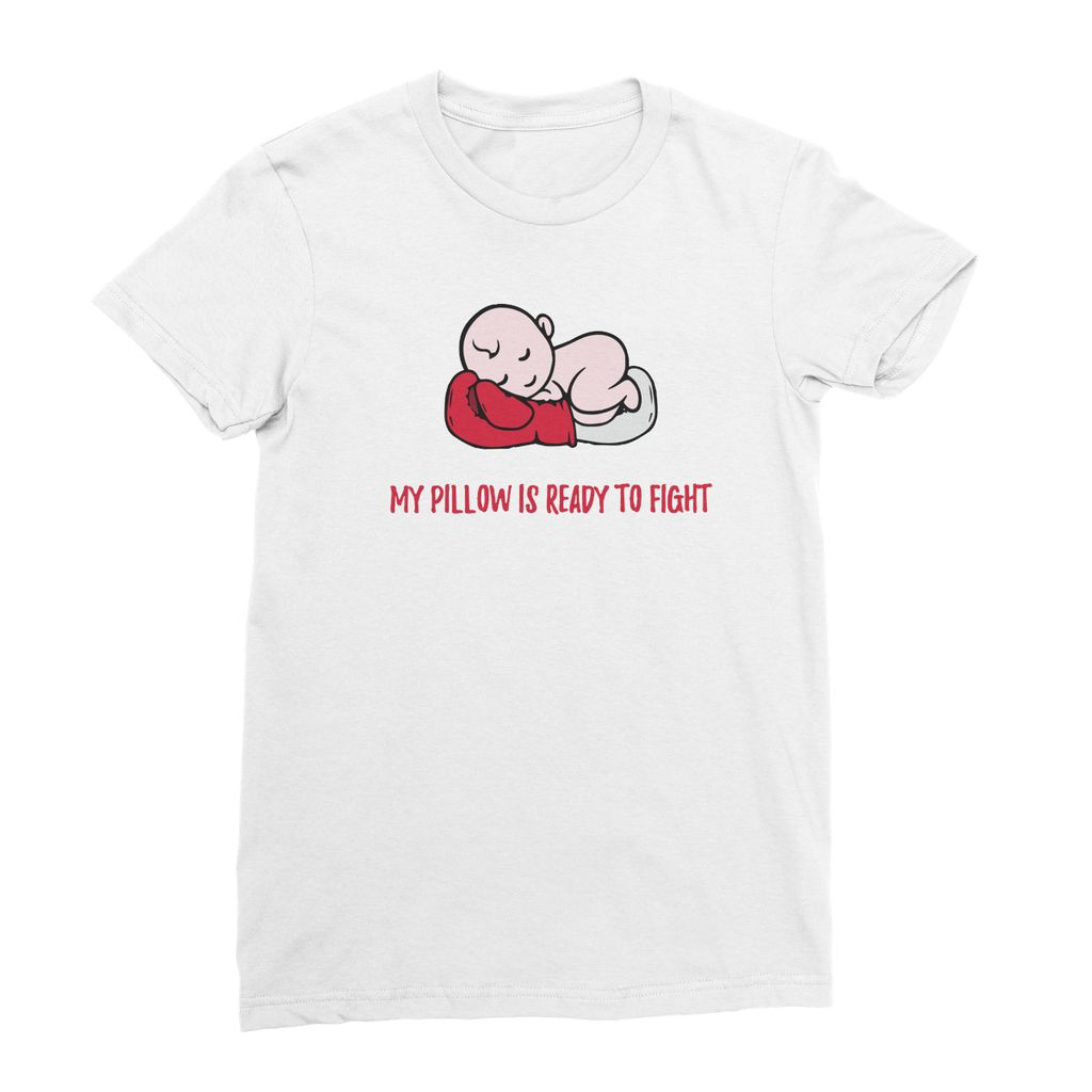 My pillow is ready to fight Women's Fine Jersey T-Shirt