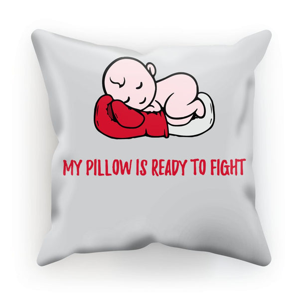 My pillow is ready to fight Cushion