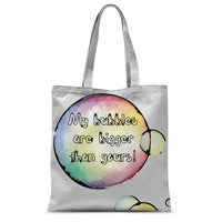 My bubbles are bigger Sublimation Tote Bag