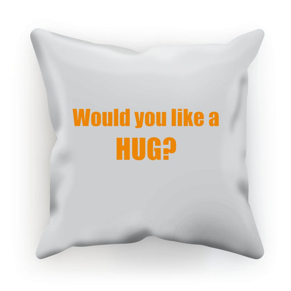 Would you like a Hug? sign - Orange Cushion